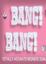 BANG! Totally Accurate Redneck Simulator