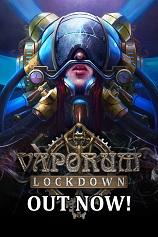 蒸汽地牢封锁(Vaporum Lockdown)