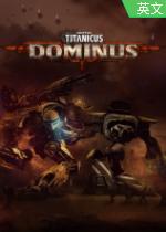 泰坦军团神之机械(Adeptus Titanicus: Dominus)免安装硬盘版