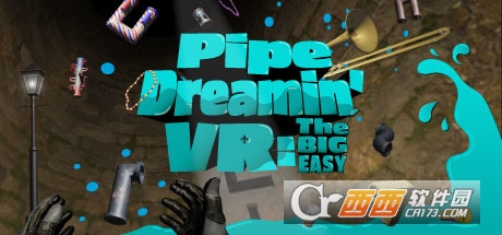 Pipe Dreamin VR:The Big Easy